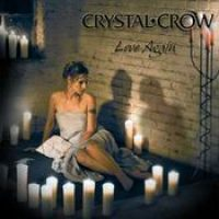 CRYSTAL CROW: Love Again