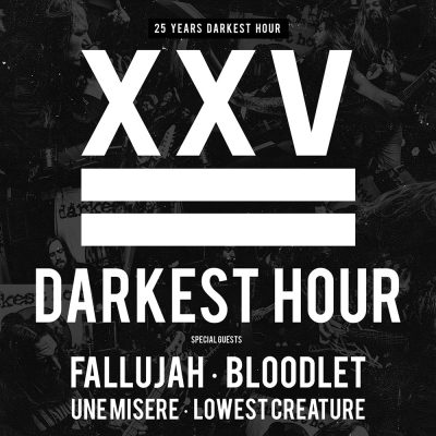 "DARKEST HOUR: ""25 Years Darkest Hour"" mit BLOODLET, FALLUJAH & UNE MISÈRE"