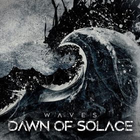 "DAWN OF SOLACE: zweiter Song vom neuen Album ""Waves"""
