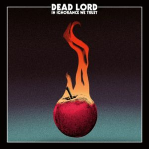 "DEAD LORD: Song & Cover von ""In Ignorance We Trust"""