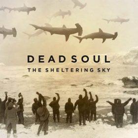 "DEAD SOUL: neues Album ""The Sheltering Sky"" , Tiur mit GHOST"