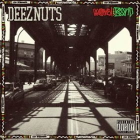 "DEEZ NUTS: Albumstream ""World Is Bond"""