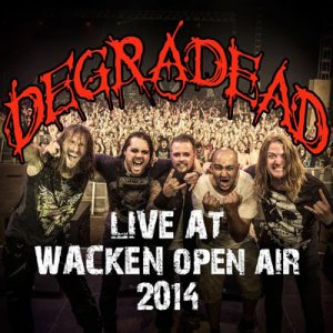 "DEGRADEAD: Livealbum ""Live At Wacken"""