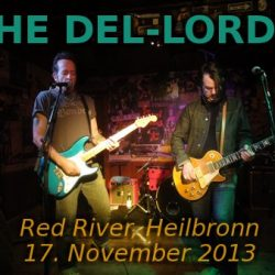 THE DEL-LORDS: Red River Inn, Heilbronn, 17.11.2013