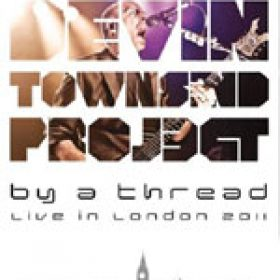 "DEVIN TOWNSEND: DVD-Set ´""By A Thread – Live in London 2011´"