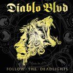 """DIABLO BLVD: weiterer Song von """"Follow The Deadlights"""" online"""