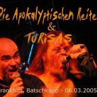 DIE APOKALYPTISCHEN REITER, TURISAS: Frankfurt, Batschkapp – 06.03.2005