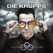 "DIE KRUPPS: neues Album ""Vision 2020 Vision"" & Tour"