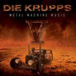 """DIE KRUPPS: neues Album """"V Metal Machine Music"""" & Tour"""