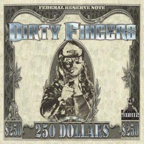 "DIRTY FINGERS: neues Album ""250 Dollars"""
