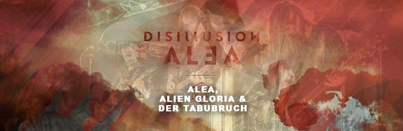 DISILLUSION: Alea, Alien Gloria & der Tabubruch