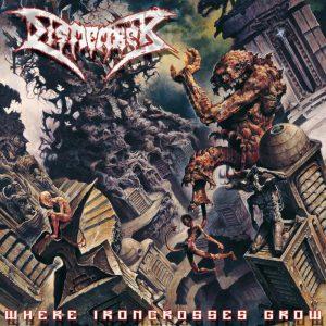 dismember where ironcrosses grow