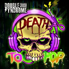 "DOUBLE CRUSH SYNDROME: neues Video ""Cocaine Lips"" vom Album ""Death To Pop"" & Tour"