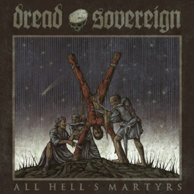 "DREAD SOVEREIGN:  ""All Hell´s Martyrs"" – Album im Stream"