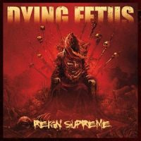 DYING FETUS: Cover von ´Reign Supreme´