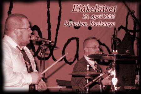 ELÄKELÄISET – München, Backstage – 25. April 2002