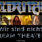 ELDRITCH: Wir sind nicht DREAM THEATER!