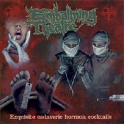 EMBALMING THEATRE: Exquisite Cadaveric Hormon Cocktails [LP]
