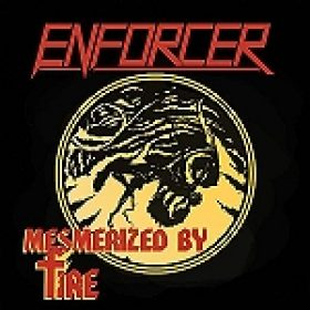"ENFORCER: ""Mezmerized By Fire"" – neue 7""-Single im Januar"