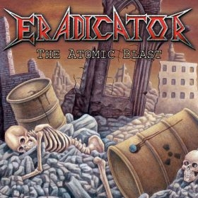 ERADICATOR: The Atomic Blast [Re-Release]