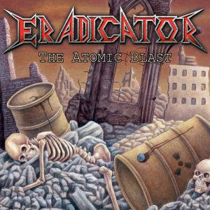 "ERADICATOR: Neuauflage des Debütalbums ""The Atomic Blast"""