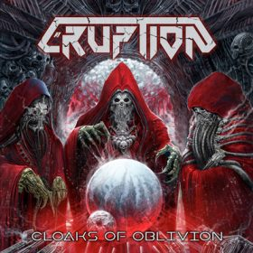 ERUPTION: Cloaks Of Oblivion