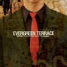 EVERGREEN TERRACE: Sincerity Is An Easy Disguise In This Business