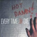 EVERY TIME I DIE: Hot Damn