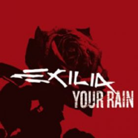 EXILIA: Your Rain [Single]