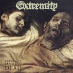 "EXTREMITY: neues Album ""Extremely Fucking Dead"" als Stream"