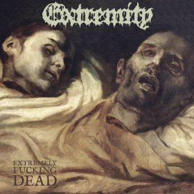 """EXTREMITY: neues Album """"Extremely Fucking Dead"""" als Stream"""