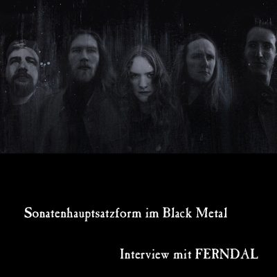 FERNDAL: Wenn die Sonatenhauptsatzform im Black Metal landet