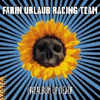 FARIN URLAUB RACING TEAM: Livealbum Of Death (Album) & Zehn (Single)