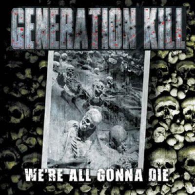 """GENERATION KILL: weiterer Song von   """"We´re All Gonna Die"""" online"""