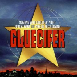 GLUECIFER: Soaring with Eagles at Night to rise with Pigs in the Morning