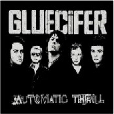 GLUECIFER: Automatic Thrill