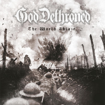 GOD DETHRONED: The World Ablaze