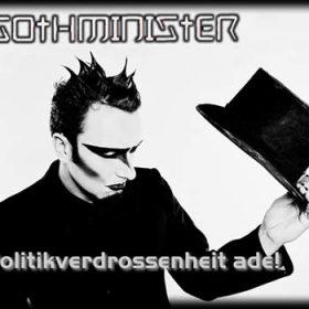 GOTHMINISTER: Politikverdrossenheit ade!