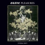 "GRAVE PLEASURES: Funeral Party (7"" Single)"