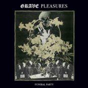 """GRAVE PLEASURES: Funeral Party (7"""" Single)"""