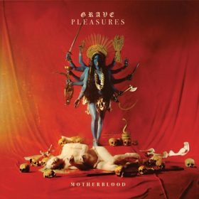 "GRAVE PLEASURES: neues Album ""Motherblood"" soll Death Rock neu definieren"