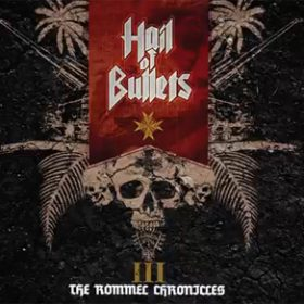 HAIL OF BULLETS: mit `III – The Rommel Chronicles` in den Charts