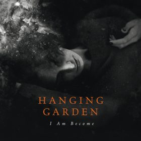 hanging garden i am become CD Cover