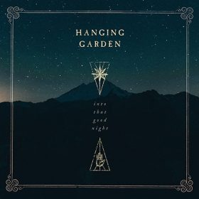 hanging-garden-into.that-good-night-cover