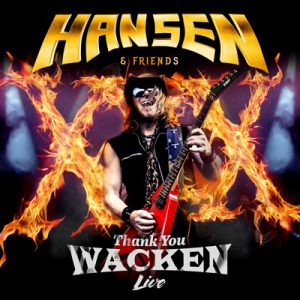"HANSEN & FRIENDS: zweites Video vom Livealbum ""Thank You Wacken"""
