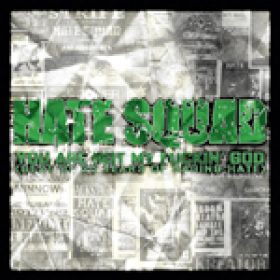 HATE SQUAD: Best-of-Album ´You're Not My Fuckin' God´