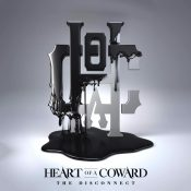 "HEART OF A COWARD: Video ""Isolation"" vom neuen Album ""The Disconnect"""