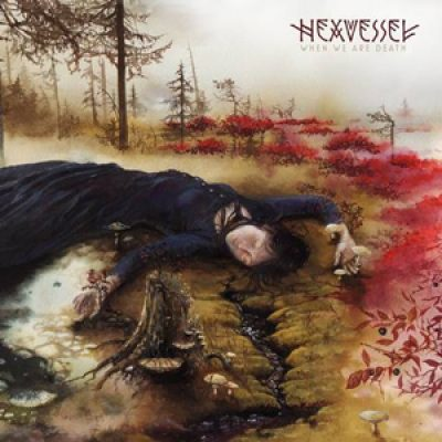 "HEXVESSEL: Songs vom neuen Album ""When We Are Dead"""