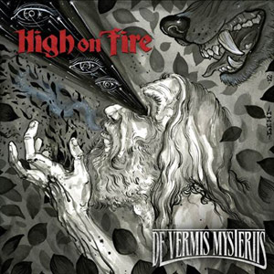 HIGH ON FIRE: neues Album ´De Vermis Mysteriis´, Song online