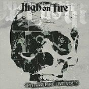 """HIGH ON FIRE: """"Spitting Fire Live"""" – zwei Live-Alben im Juni"""